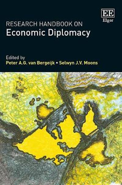 Research Handbook on Economic Diplomacy - Peter A.G. van Bergeijk