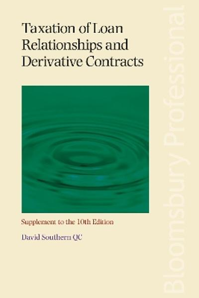 Taxation of Loan Relationships and Derivative Contracts - Supplement to the 10th edition - David Southern