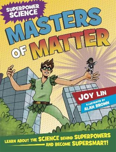 Superpower Science: Masters of Matter - Joy Lin