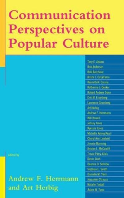 Communication Perspectives on Popular Culture - Andrew F. Herrmann