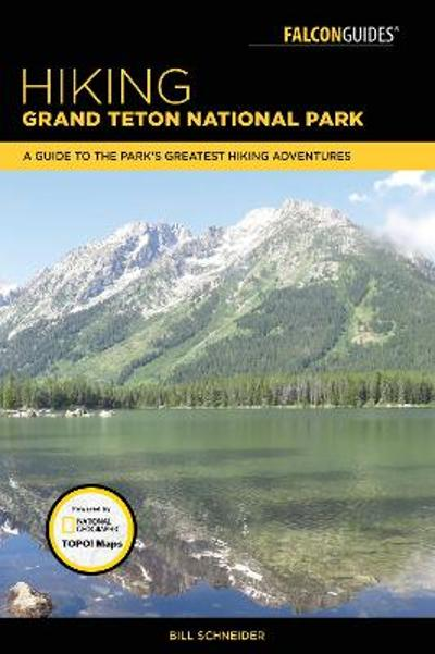 Hiking Grand Teton National Park - Bill Schneider