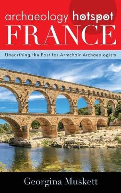 Archaeology Hotspot France - Georgina Muskett