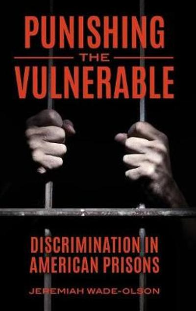 Punishing the Vulnerable - Jeremiah Wade-Olson