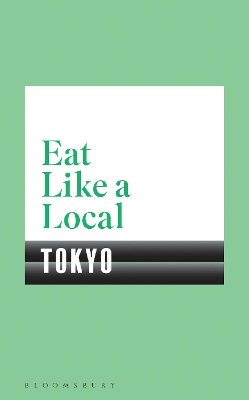 Eat Like a Local TOKYO - Bloomsbury