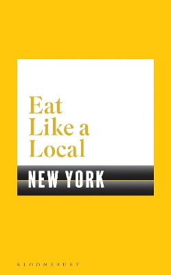 Eat Like a Local NEW YORK - Bloomsbury
