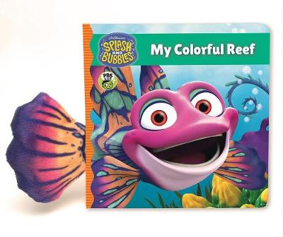 Splash and Bubbles: My Colorful Reef (board book) - Jim Henson Company