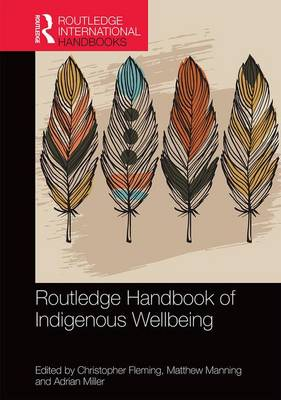 Routledge Handbook of Indigenous Wellbeing - Christopher Fleming