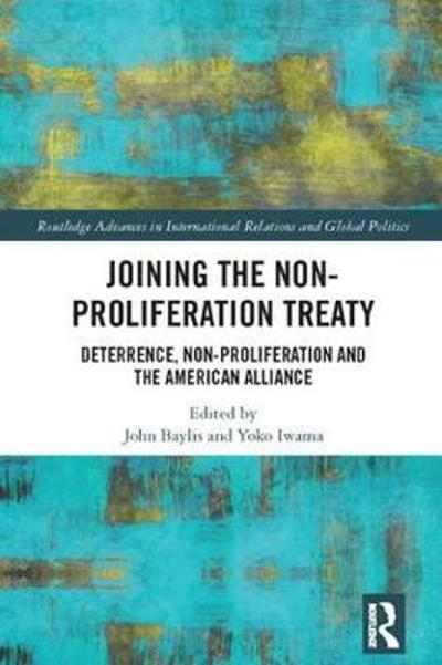 Joining the Non-Proliferation Treaty - John Baylis