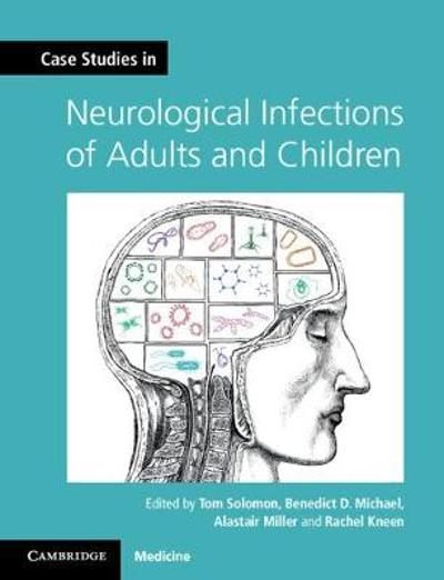 Case Studies in Neurological Infections of Adults and Children - Tom Solomon