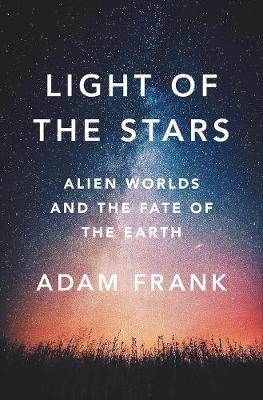 Light of the Stars - Adam Frank