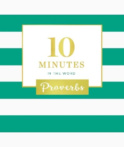 10 Minutes in the Word: Proverbs - Zondervan
