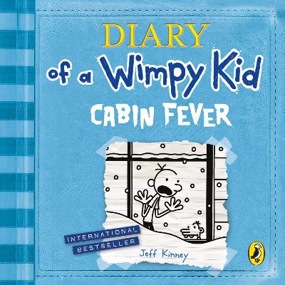 Diary of a Wimpy Kid: Cabin Fever (Book 6) - Jeff Kinney