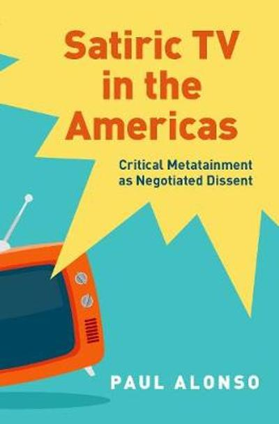 Satiric TV in the Americas - Paul Alonso