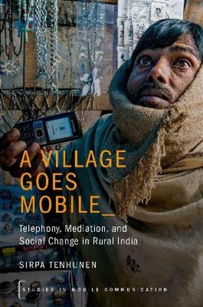 A Village Goes Mobile - Sirpa Tenhunen