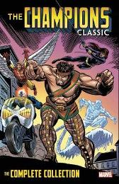 Champions Classic: The Complete Collection - Tony Isabella Bill Mantlo Chris Claremont