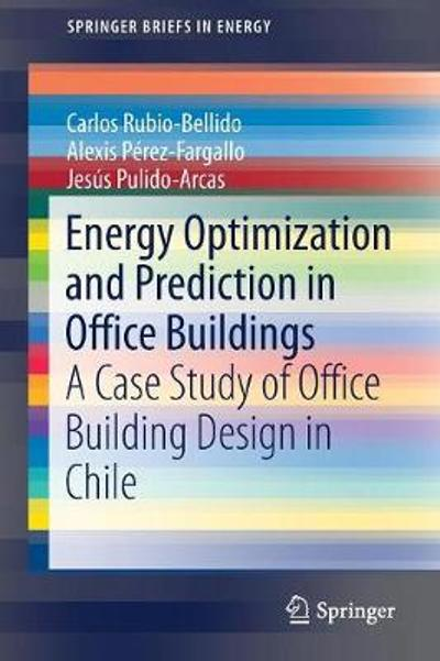 Energy Optimization and Prediction in Office Buildings - Carlos Rubio-Bellido