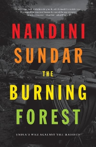The Burning Forest - Nandini Sundar