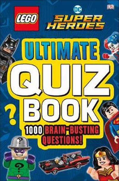 LEGO DC Comics Super Heroes Ultimate Quiz Book - DK