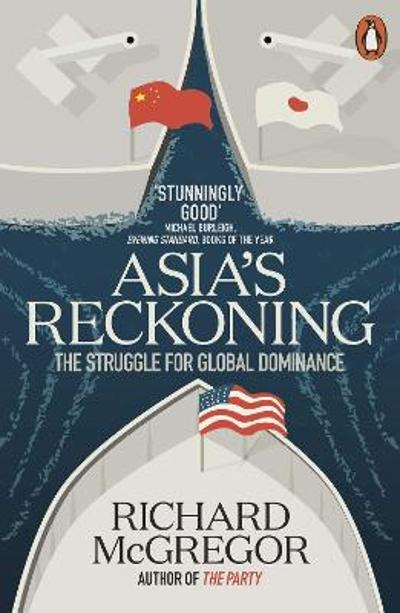 Asia's Reckoning - Richard McGregor