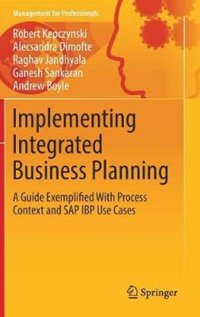 Implementing Integrated Business Planning - Robert Kepczynski