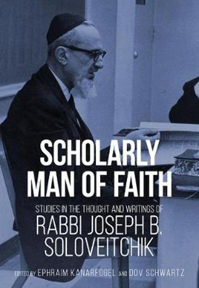 Scholarly Man of Faith - Ephraim Kanarfogel