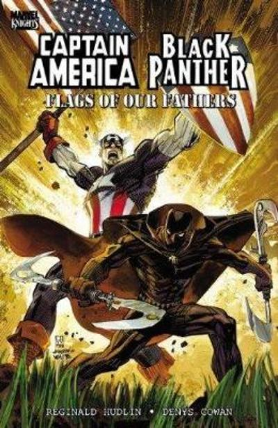 Captain America/black Panther: Flags Of Our Fathers (new Printing) - Reginald Hudlin
