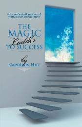 The Magic Ladder to Succes - Napoleon Hill