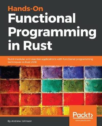 Hands-On Functional Programming in Rust - Andrew Johnson