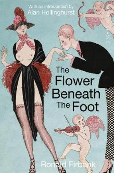 The Flower Beneath the Foot - Ronald Firbank