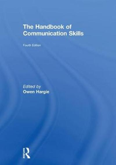 The Handbook of Communication Skills - Owen Hargie