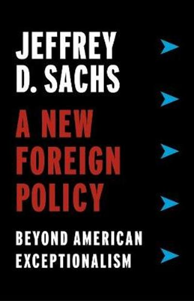 A New Foreign Policy - Jeffrey D. Sachs