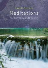 Meditations for Harmony and Healing - Rudolf Steiner Matthew Barton