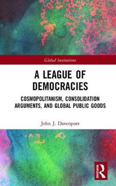 A League of Democracies - John J. Davenport