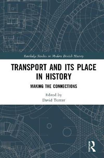 Transport and Its Place in History - David Turner