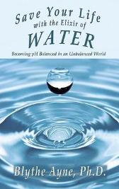 Save Your Life with the Elixir of Water - Blythe Ayne