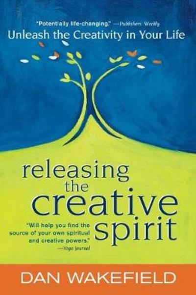 Releasing the Creative Spirit - Dan Wakefield
