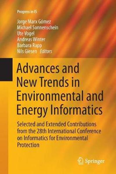 Advances and New Trends in Environmental and Energy Informatics - Jorge Marx Gomez