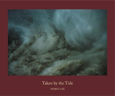 Taken by the Tide - Maria Lax
