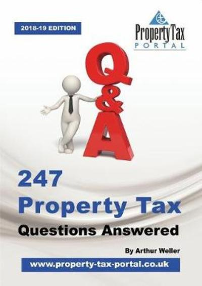 247 Property Tax Questions Answered - 2018-19 - Arthur Weller