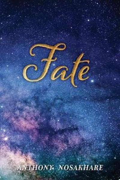 Fate - Anthony Nosakhare