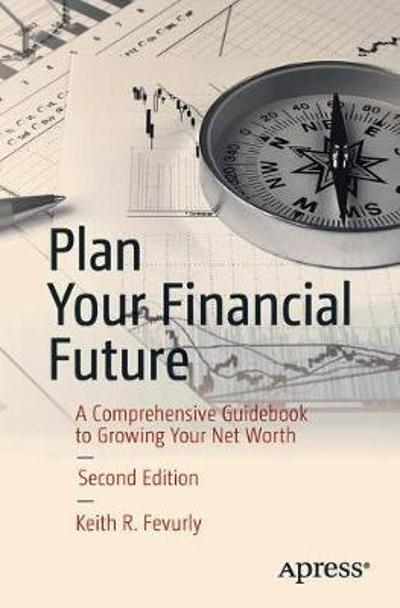 Plan Your Financial Future - Keith R. Fevurly
