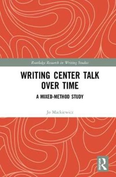 Writing Center Talk over Time - Jo Mackiewicz