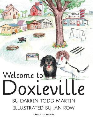 Welcome to Doxieville - Darrin Todd Martin