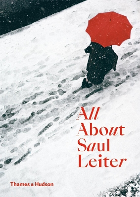 All About Saul Leiter - Saul  Leiter