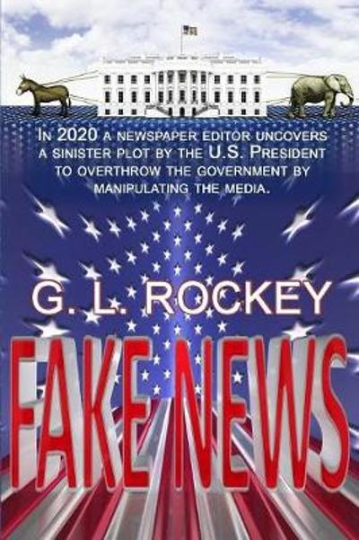 Fake News - G L Rockey