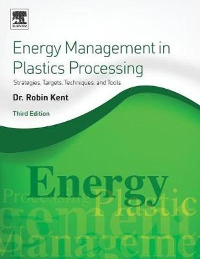 Energy Management in Plastics Processing - Robin Kent