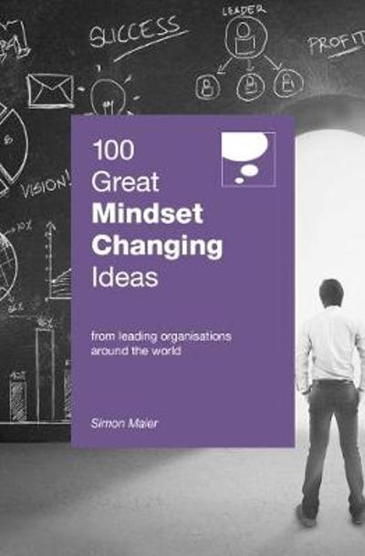 100 Great Mindset Changing Ideas - Simon Maier