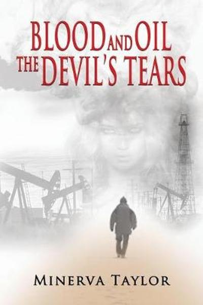 Blood and Oil; The Devil's Tears the Russian Trilogy Book 3 - Minerva Taylor
