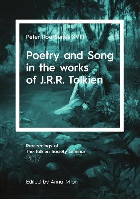 Poetry and Song in the works of J.R.R. Tolkien - Anna Milon