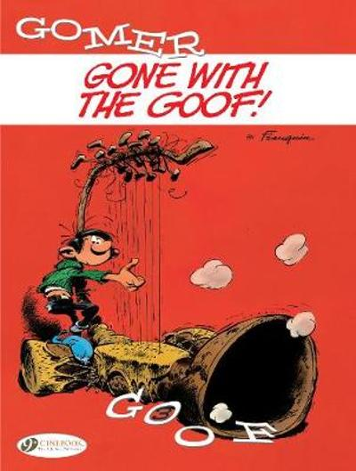 Gomer Goof Vol. 3: Gone With The Goof - Andre Franquin
